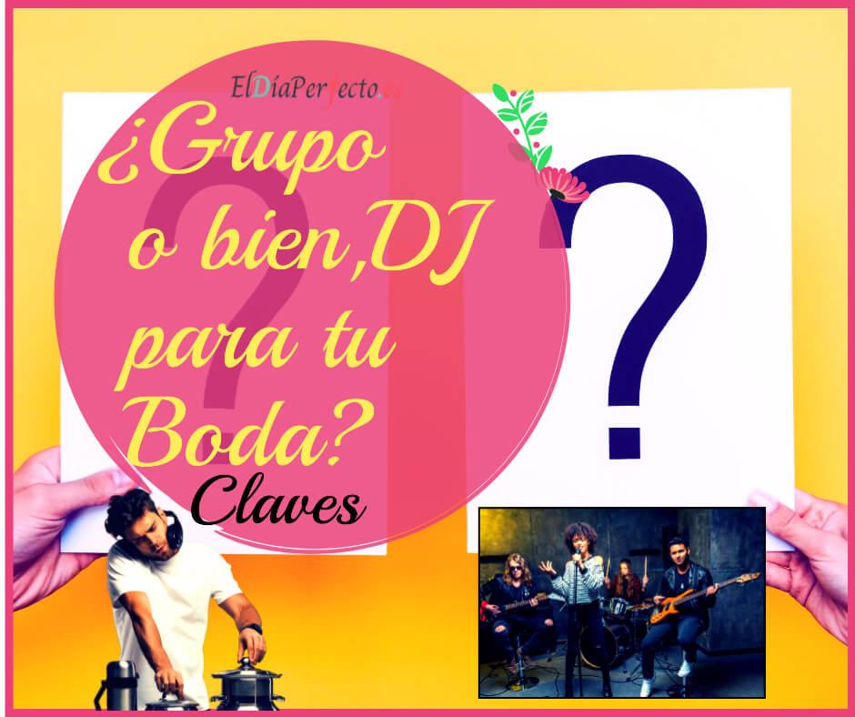 Cómo elegir entre un Grupo Musical o un DJ para tu boda